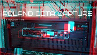 オーディオインターフェースを新しくしました【Roland Octa Capture】